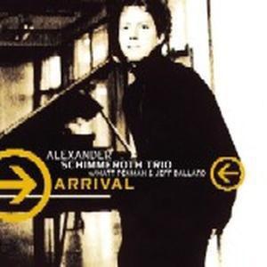Arrival, Alexander Trio Schimmeroth