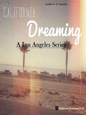 Arrivo A Los Angeles: (#1 della serie California Dreaming) A Los Angeles Series, Andrew J. Smith