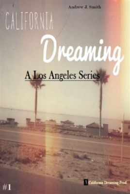 Arrivo A Los Angeles: (#1 della serie California Dreaming) A Los Angeles Series, Andrew J. Smith