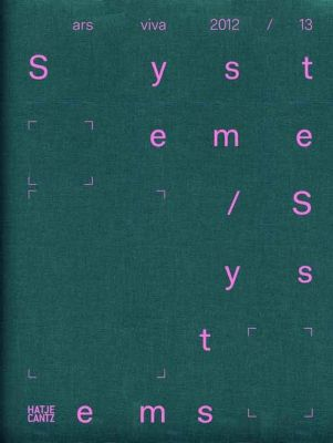Ars Viva 2012 / 13 Systeme / Systems