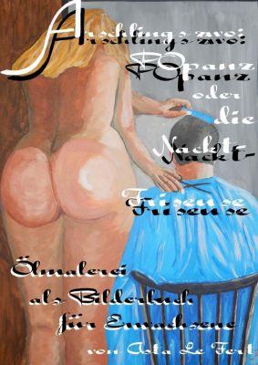 Arschlings zwo: Popanz oder die Nacktfriseuse, Asta Le Fert