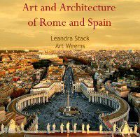 Art and Architecture of Rome and Spain, Leandra Weems, Art Stack