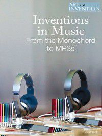 Art and Invention: Inventions in Music, Lisa Hiton