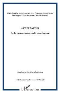 Art et savoir: de la connaissance a la c, KUSTOSZ ISABELLE
