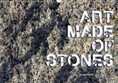 Art made of Stones (Wall Calendar 2019 DIN A3 Landscape), Udo Haafke