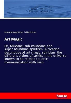 Art Magic, Emma Hardinge Britten, William Britten