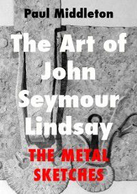 Art of John Seymour Lindsay: The Metal sketches, Paul Middleton
