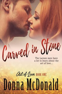 Art Of Love: Carved In Stone (Art Of Love, #1), Donna McDonald