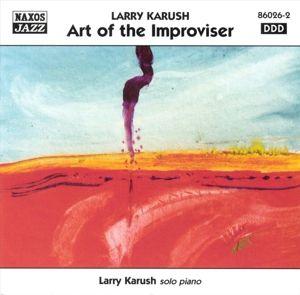 Art Of The Improviser, Larry Karush