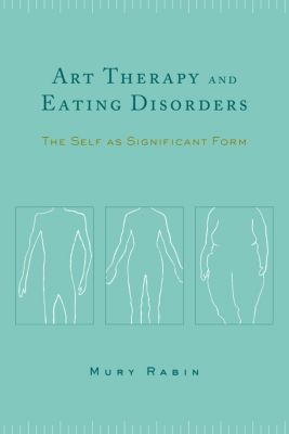 Art Therapy and Eating Disorders, Mury Rabin