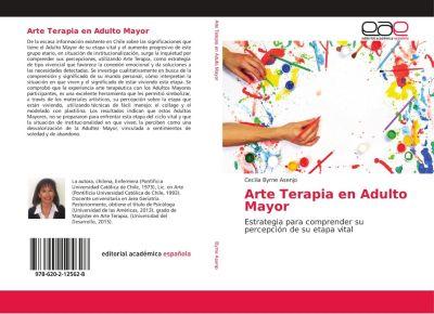 Arte Terapia en Adulto Mayor, Cecilia Byrne Asenjo