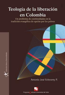 Artes y humanidades: Teología de la liberación en Colombia, Antonio José Echeverry P.