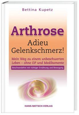 Arthrose - Adieu Gelenkschmerz, Bettina Kupetz