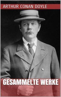 Arthur Conan Doyle - Gesammelte Werke, Arthur Conan Doyle