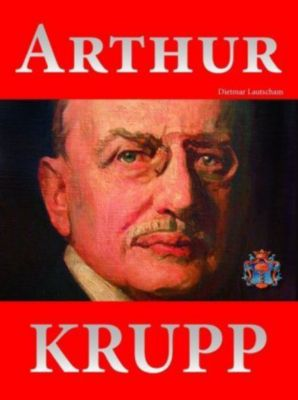 Arthur Krupp - Dietmar Lautscham |