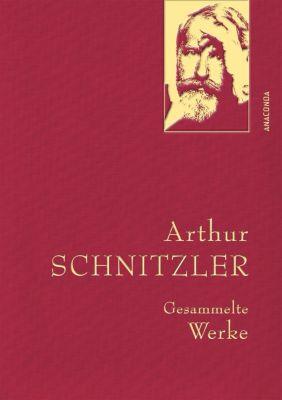 Arthur Schnitzler - Gesammelte Werke, Arthur Schnitzler