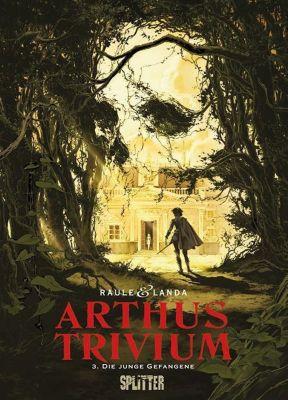 Arthus Trivium - Die junge Gefangene - Raule |