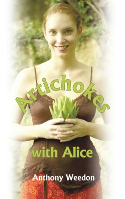 Artichokes with Alice, Anthony Weedon