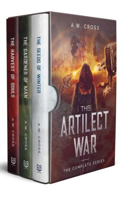 Artilect War: The Artilect War Complete Series, A.W. Cross