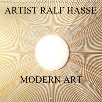 ARTIST RALF HASSE MODERN ART (Wall Calendar 2019 300 × 300 mm Square), Ralf Hasse