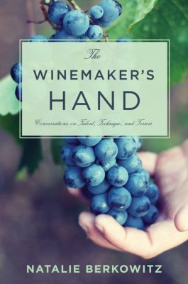 Arts and Traditions of the Table: Perspectives on Culinary History: The Winemaker's Hand, Natalie Berkowitz