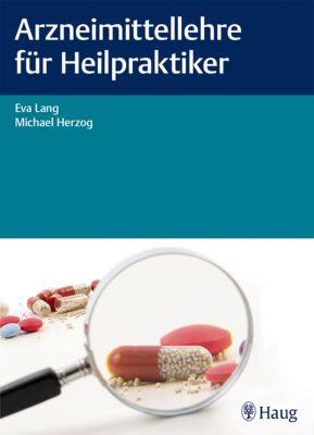 Arzneimittellehre für Heilpraktiker, Michael Herzog, Eva Lang