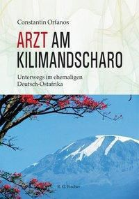 Arzt am Kilimandscharo - Constantin Orfanos pdf epub
