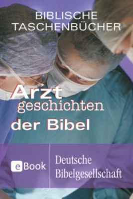 Arztgeschichten der Bibel, Jan-A. Bühner
