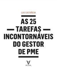 As 25 Tarefas Incontornáveis do Gestor de PME, Luis Castañeda