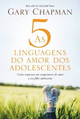 As 5 linguagens do amor dos adolescentes, Gary Chapman