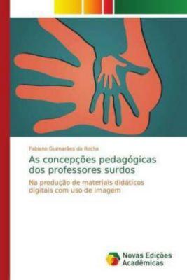 As concepções pedagógicas dos professores surdos, Fabiano Guimarães da Rocha