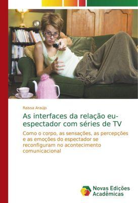 As interfaces da relação eu-espectador com séries de TV, Raissa Araújo