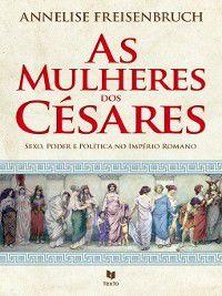 As Mulheres dos Césares, Anneliese Freisenbuch