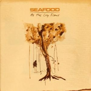 As The Cry Flows, Seafood
