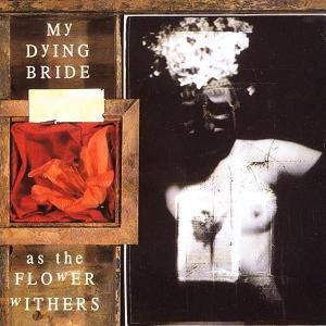 As The Flower Withers (Digipack), My Dying Bride