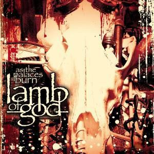 As The Palaces Burn, Lamb Of God