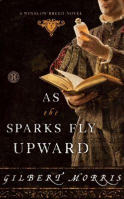 As the Sparks Fly Upward, Gilbert Morris
