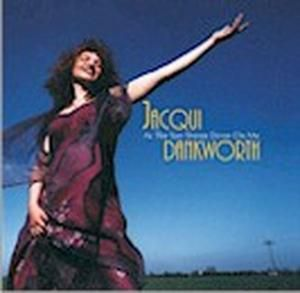 As The Sun Shines Down On Me, Jacqui Dankworth