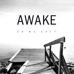 As We Fall, Awake