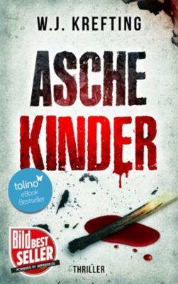 Aschekinder - Thriller, Wilhelm J. Krefting