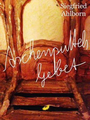 Aschenputtels Gebet, Siegfried Ahlborn