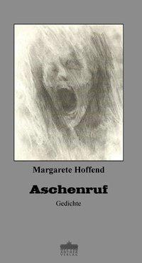 Aschenruf - Margarete Hoffend |
