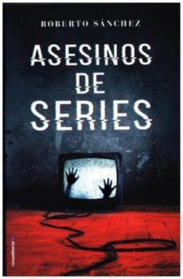 Asesinos de series, Roberto Sánchez Ruiz