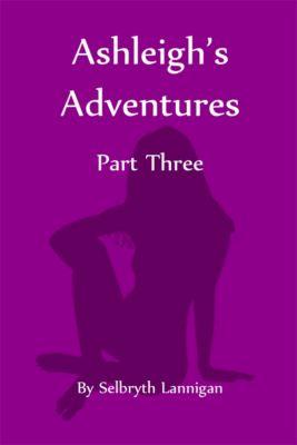 Ashleigh's Adventures: Part Three, Selbryth Lannigan