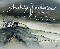 Ashley Jackson: The Yorkshire Artist, Ashley Jackson