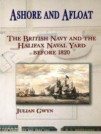 Ashore and Afloat, Julian Gwyn