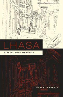 Asia Perspectives: History, Society, and Culture: Lhasa, Robert Barnett