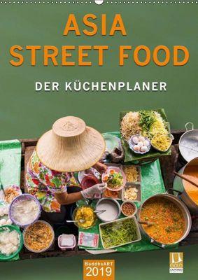ASIA STREET FOOD - Der Küchenplaner (Wandkalender 2019 DIN A2 hoch), k.A. BuddhaART