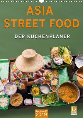 ASIA STREET FOOD - Der Küchenplaner (Wandkalender 2019 DIN A3 hoch), BuddhaART