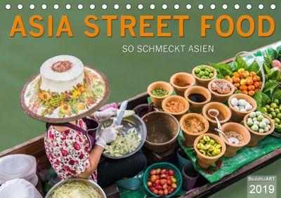 ASIA STREET FOOD - So schmeckt Asien (Tischkalender 2019 DIN A5 quer), BuddhaART
